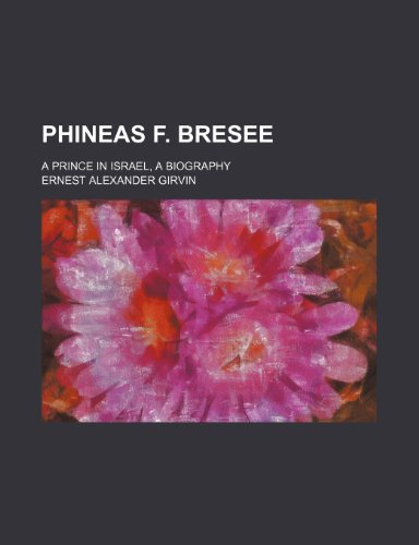 Phineas F. Bresee; A Prince in Israel, a Biography