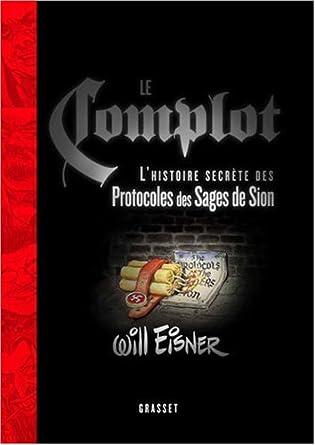 Le Complot - L'histoire secrète des Protocoles des Sages de Sion - Will Eisner