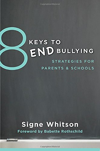 8 Keys To End Bullying: Strategies For Parents & Schools (8 Keys To Mental Health) front-184800