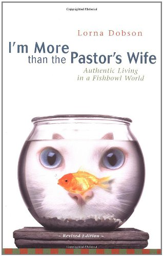 Best Price I m More Than the Pastor s Wife Authentic Living in a Fishbowl World310247292