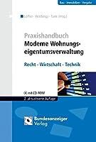Praxishandbuch Moderne Wohnungseigentumsverwaltung: Recht - Wirtschaft - Technik