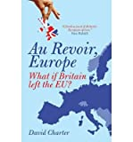 img - for Au Revoir, Europe: What If Britain Left the EU? (Paperback) - Common book / textbook / text book