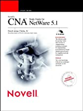 Novell s CNA Study Guide for NetWare 5 1 by David James Clarke IV