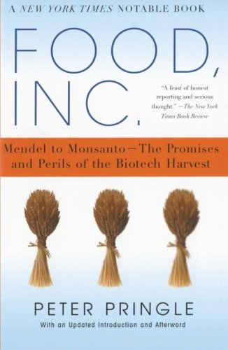 Food, Inc.: Mendel to Monsanto--The Promises and Perils...