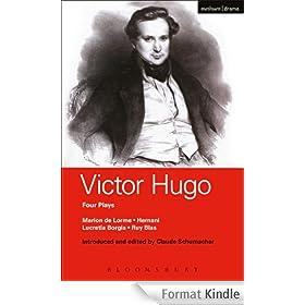 Victor Hugo: Four Plays: Marion de Lorme; Hernani; Lucretia Borgia; Ruy Blas