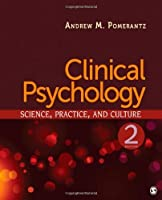 Clinical Psychology Science, Practice, and Culture by Pomerantz, Andrew M. (Mark [SAGE Publications, Inc,2010] (Hardcover) 2nd Edition