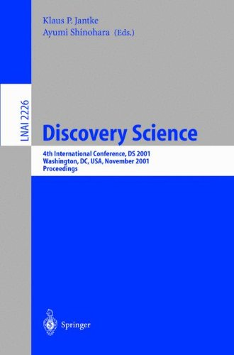 Discovery Science: 4Th International Conference, Ds 2001, Washington, Dc, Usa, November 25-28, 2001 Proceedings (Lecture Notes In Computer Science / Lecture Notes In Artificial Intelligence)