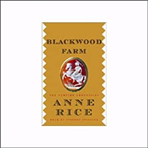 Blackwood Farm | [Anne Rice]