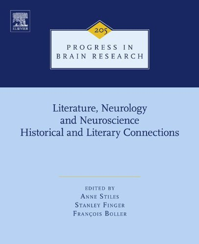 Literature, Neurology, And Neuroscience:Historical And Literary Connections: 207 (Progress In Brain Research)