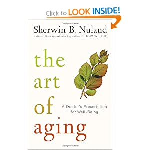 The Art Of Aging - Sherwin B. Nuland