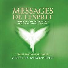 Messages de l'esprit | Livre audio Auteur(s) : Colette Baron-Reid Narrateur(s) : Danièle Panneton