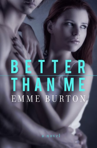 Better Than Me by Emme Burton ebook deal
