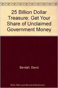 25 Billion Dollar Treasure: Get Your Share of Unclaimed ...