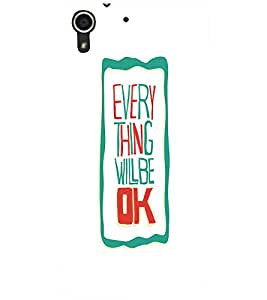 HTC DESIRE 728 EVERY THING WILL BE OK Designer Back Cover Case By PRINTSWAG