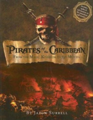 Pirates of the Caribbean: From the Magic Kingdom to the Movies (Welcome Book)