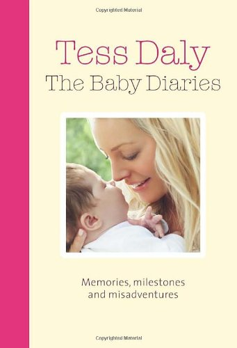 The Baby Diaries: Memories, Milestones and Misadventures