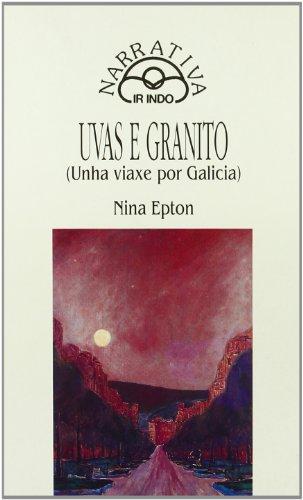 uvas-e-granito-unha-viaxe-por-galicia-narrativa