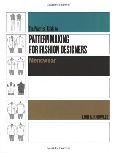 Practical Guide to Patternmaking for Fashion Designers:...