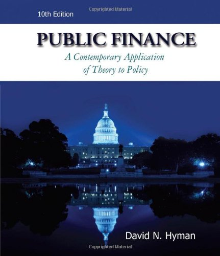 Public Finance: A Contemporary Application of Theory to...