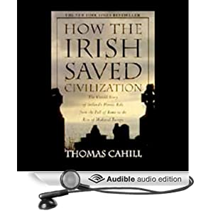 cahills how the irish saved civilization How the irish saved civilization is a perfect example of this his premise is fairly simple while the roman world is collapsing and being taken over by 'barbarians' across the continent, irish monks, beginning with saint patrick, create a new civilization of religion a i recently wrote somewhere that cahill is a great writer of popular history.