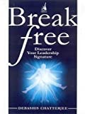 img - for Break Free: Discover Your Leadership Signature by Chatterjee Debashis (2006-12-01) Paperback book / textbook / text book