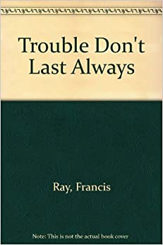 Trouble Don T Last Always Francis Ray 9780739443132 border=