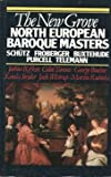 img - for The New Grove North European Baroque Masters: Schutz, Froberger, Buxtehude, Purcell, Telemann (The Composer Biography Series) by Joshua Rifkin (1985-11-01) book / textbook / text book