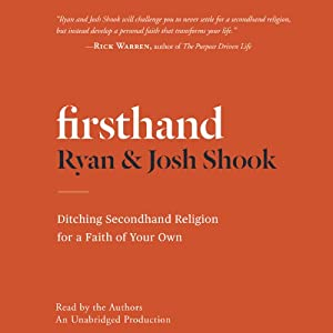 Firsthand: Ditching Secondhand Religion for a Faith of Your Own | [Ryan Shook, Josh Shook]