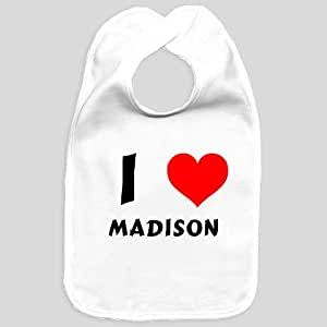 Baby bib with I Love Madison (first name/surname/nickname)