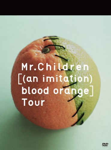 Mr.Children [(an imitation) blood orange]Tour [DVD]