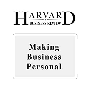 Making Business Personal (Harvard Business Review) | [Robert Kegan, Lisa Lahey, Matthew Miller, Andy Fleming]