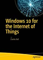 Windows 10 for the Internet of Things Front Cover