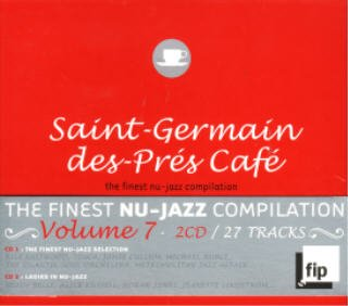 Saint-Germain-Des-Pres Cafe, Vol. 7: The Finest Nu-Jazz Selection & Ladies In Nu-Jazz