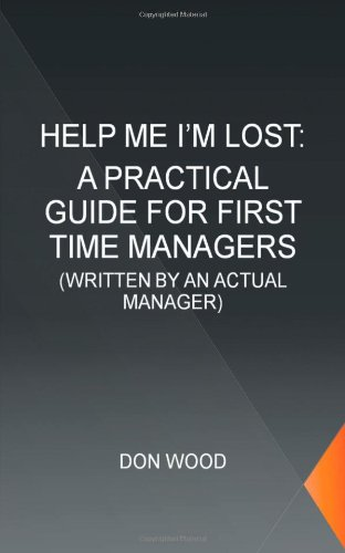 Help Me! I'm Lost.: Written by an Actual Manager