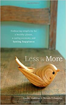 Less is more embracing simplicity for a healthy planet a for Less is more boek