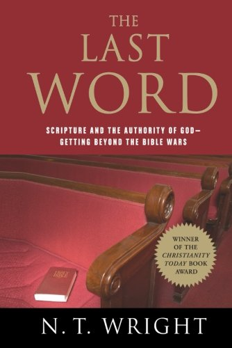 The Last Word: Scripture and the Authority of...