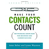 Make Your Contacts Count: Networking Know-How for Business and Career Success ~ Anne Baber