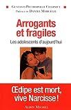 echange, troc Gustavo Pietropolli Charmet - Arrogants et fragiles : Les adolescents d'aujourd'hui