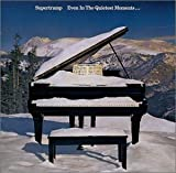 Even in the Quietest Moments by Supertramp