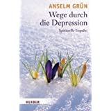 """Wege durch die Depression: Spirituelle Impulsevon """"Anselm Gr�n"""""""