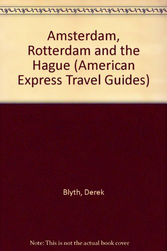amex-amsterdamrotterdam-hague-american-express-travel-guides