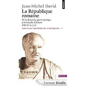 La R�publique romaine. De la deuxi�me guerre punique � la bataille d'Actium (218-31)