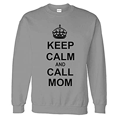 Keep Calm and Call Mom Sweatshirt Sweater