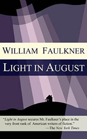 a review of faulkners novel light in august Light in august by william faulkner my rating: 5 of 5 stars light in august, published in 1932, is faulkner's seventh novel and generally considered one of the major.