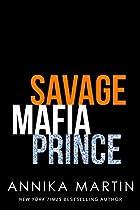 Savage Mafia Prince: A Dangerous Royals Romance