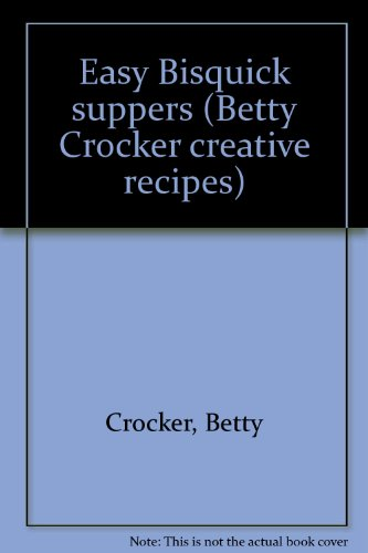 easy-bisquick-suppers-betty-crocker-creative-recipes