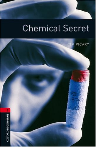 Oxford Bookworms Library: Chemical Secret: Level 3:...