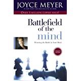 Battlefield of the Mind: Winning the Battle in Your Mind ~ Joyce Meyer