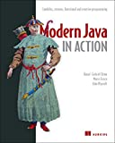 Modern Java in Action: Lambdas, streams, functional and reactive programming