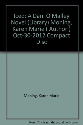 [ Iced: A Dani O'Malley Novel (Library) ] By Moning, Karen Marie ( Author ) [ 2012 ) [ Compact Disc ] (Karen Marie Moning Iced compare prices)